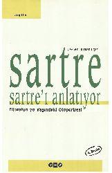 Sartre Sartrı Anlatıyor-Filzofun 70 Yaşındaki Otoprtitiresi-Jean Paul Sartre-Turxan Ilqaz-2004-84s