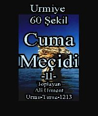 Urmiye Urmu - 60 Şekil Cuma Meçidi II - Toplayan - Ali Urment Urmu Turuz-1213  اورمو -60 شکیل-جوما مچیدی-II-