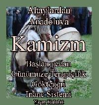 Altaylardan Anadoluya Kamizm Yaşar Kalafat