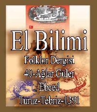 ائل بیلیمی درگیسی - سایی 40 - 1391 -  ELBILIMI - Folklor Dergisi - Ağlar Güler-40