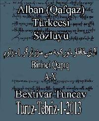 (1)Alban (Qafqaz) Dilinin Muqayiseli-Izahlı Sözlügü (Elyazma Huququnda) (1.Cild-A) (Bextiyar Tuncay) (Baki 2012).pdf