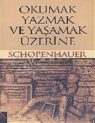 Okumaq-Yazmaq Ve Yaşamaq Üzerine-Arthur Schopenhauer-1999-1683+Qadameriri Heqiqet Nlayışının Iki Qaynağı Ve Hermeneutikin Görevi-Yücel Dursun-13s