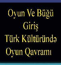 Oyun Ve Büğü - Türk Kültüründe Oyun Kavramı - Metin And