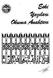 Eski Yazıları Okuma Anahtarı-Mahmud Yazır -1983-304s+Eski Türkiye Türkcesi Ağızlarının Sınıflandırılması  Hayati Develi-19s