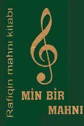 Şarkı Sözləri - Mahnı Sözləri Min Bir Mahnı Rafiqin Mahnı Kitabı - Rafiq Babayev