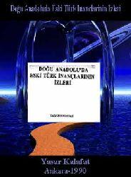 Doğu Anadoluda Eski Türk Inanclarinin Izleri