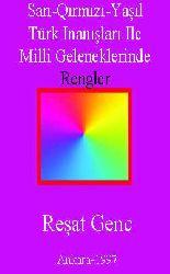 Sarı-Qırmızı-Yaşıl-Türk Inanışları Ile Milli Geleneklerinde Rengler