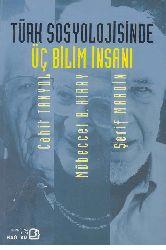 Türk Sosyolojisinde Üç Bilim İnsanı-Cahid Tanyol-Mübeccel Kıray-Şerif Mardin-Yasan-Ç.Kovanlıkaya-Erkan Çav-2010-226s