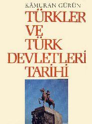 Türkler Ve Türk Devletleri Tarixi - Xarezmşahların Sonuna Kadar -Birinci Cilt - Kamuran Gürün