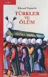 Türkler Ve Ölüm - Edward Tryjarski