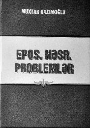 Epos.Nəsr. Problemlər - Muxtar Kazımoğlu