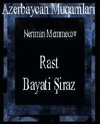 Azərbaycan Muqamlari Bayati Şiraz - Rast - Öğrətik – Təorik- Danışıq - Nəriman Məmmədov - Az.Türkcəsi - Kiril -32s