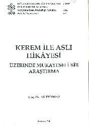 esli ile Kerem  Hikayesi Uzerinde Mukayiseli Bir Arastirma - Ali Duymaz - Ankara-2001 – 413s