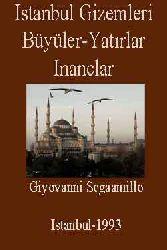 Istanbul Gizemleri-Büyüler-Yatırlar-Inanclar