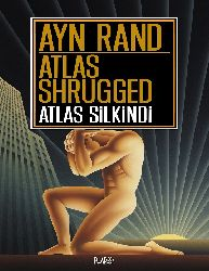 Atlas Silkindi-Ayn Rand-Çev-Belkıs Dişbudaq Çoraqçı-2005-892s
