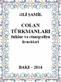 -Cоlan Türkmanlari Folklor Və Etnoqrafiya Örnəkləri -Ali Şamil