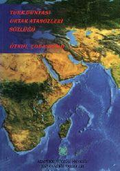 Türk Dünyası Ortak Atasözleri Sözlüğü - Özkul Çobanoğlu