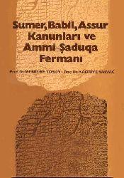 Sumer , Babil , Assur Kanunları Ve Ammi Şaduqa Fermanı - Mebrure Tosun - Kadriye Yalvac