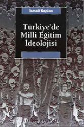 Türkiyede Milli Eğitim Ideolojisi Ismayıl Qaplan 2005 399s