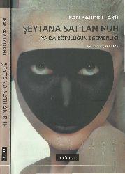 Şeytana Satılan Ruh Yada Kötülüğün Egemenliği-Jean Baudrillard-Oğuz Adanır-2004-207s