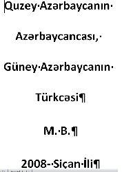 Quzey Azerbaycanın Azerbaycancası, Guney Azerbaycanın Türkcesi-M.B-2008