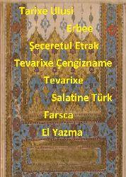 Tarixi Ulusi Erbee-Şeceretul Etrak-Tevarixe Çingizname-Tevarixe Salatine Türk-Fars-El Yazma-236s