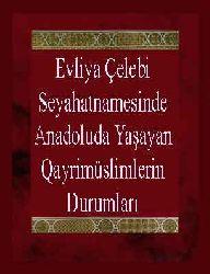 Evliya Çelebi Seyahatnamesinde Anadoluda Yaşayan Qayrimüslimlerin Durumları