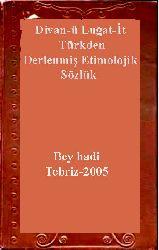 Divani Luğatİt Türkden Derlenmiş Etimolojik Sözlük