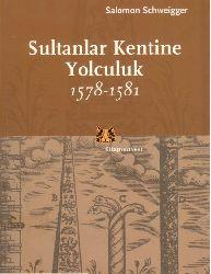 Sultanlar Kendine Yolçuluq-1578-1581-Salomon Schweigger-S.Türkis Noyan-2004-250s