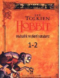 Hobit-1-2-Oradaydıq Şimdi Buradayız-J.R.R.Tolkien-Funda Önqol-Emel Izmirli-1996-334s