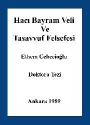 Hacı Bayram Veli Ve Tasavvuf Felsefesi - Ethem Cebecioğlu
