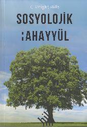 Sosyolojik Texeyyül-C.Wright Mills-Ömer Küçük-2008-319s