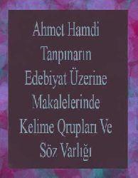 Ahmed Hamdi Tanpınarın Edebiyat Üzerine Makalelerinde Kelime Qrupları Ve Söz Varlığı