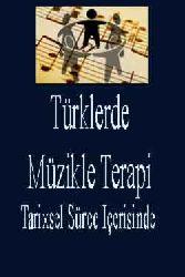 Tarixsel Sürec Içerisinde Türklerde Müzikle Terapi