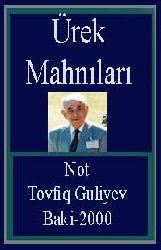 Tovfiq-Guliyev-Ürek Mahnıları-Not