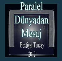 Paralel Dünyadan Mesaj-Bəxtiyar Tuncay