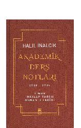 Akademik Ders Notları-1938-1986-Xelil İnalcıq-2002-355s