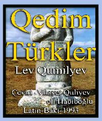 Qedim Türkler-Lev Qumilyev-Çeviri-Vilayet Quliyev-Veli Habiboğlu-Latin-Baki-1993
