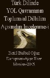 Türk Dilinde YOL Qavramının Toplumsal Dilbilim Açısından Incelenmesi