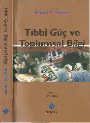 Tibbi Güc Ve Toplumsal Bilgi-Bryan S.Turner-Ümid Dadlıcan-2000-324s