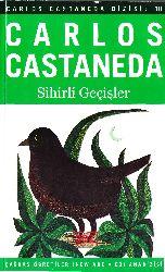 Sihirli Geçişler-Eski Çağ Meksikası Şamanlarının Pratik Bilgeliği-Carlos Castaneda-Nevzad Erkmen-Julide Değirmançılar-2000-258s