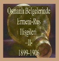 Osmanlı Belgelerinde Ermeni-Rus Ilişkileri1899-1906