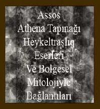 Assos Athena Tapınağı Heykeltraşlıq Eserleri Ve Bolgesel Mitolojiyle Bağlantıları