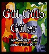 Gül Gülə Gülər-Toplayan-Bəy Hadi