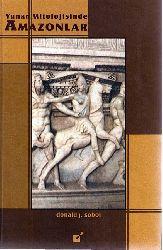 Yunan Mitolojisinde Amazonlar-Donald J.Sobol-Çev-Burcu Yumruqçağlar-1999-156s