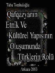 qafqazyanın Etnik Ve Kültürel Yapısınının Oluşumunda Türklerin Rolü - Tuba Tombuloğlu