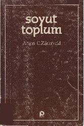 Soyut Toplum-Anton C.Zijderveld-Çev-Cevdet Cerit-1985-275s