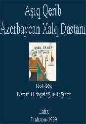 Aşıq Qərib Azərbaycan Xalq Dəstani -Nazim Hidayetoğlu  -Not- Trabzon - 1999  - 324s