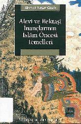Alevi Ve Bektaşi Inanclarının Islam Öncesi Temelleri