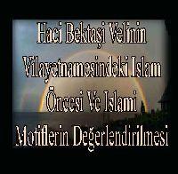 Hacı Bektaşi Velinin Vilayetnamesindeki Islam Öncesi Ve Islami Motiflerin Değerlendirilmesi  Fatih Yavaş